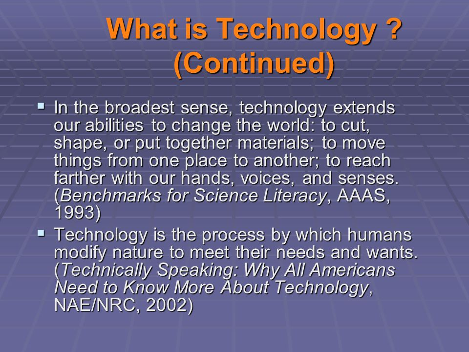 What is Technology (Continued)