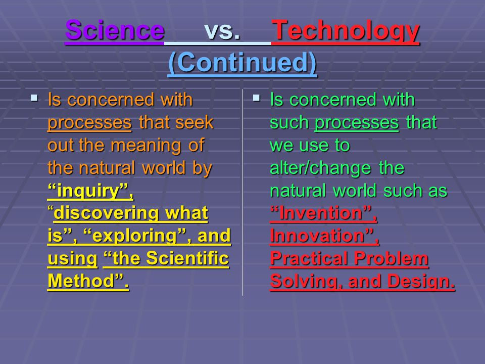 Science vs. Technology (Continued)
