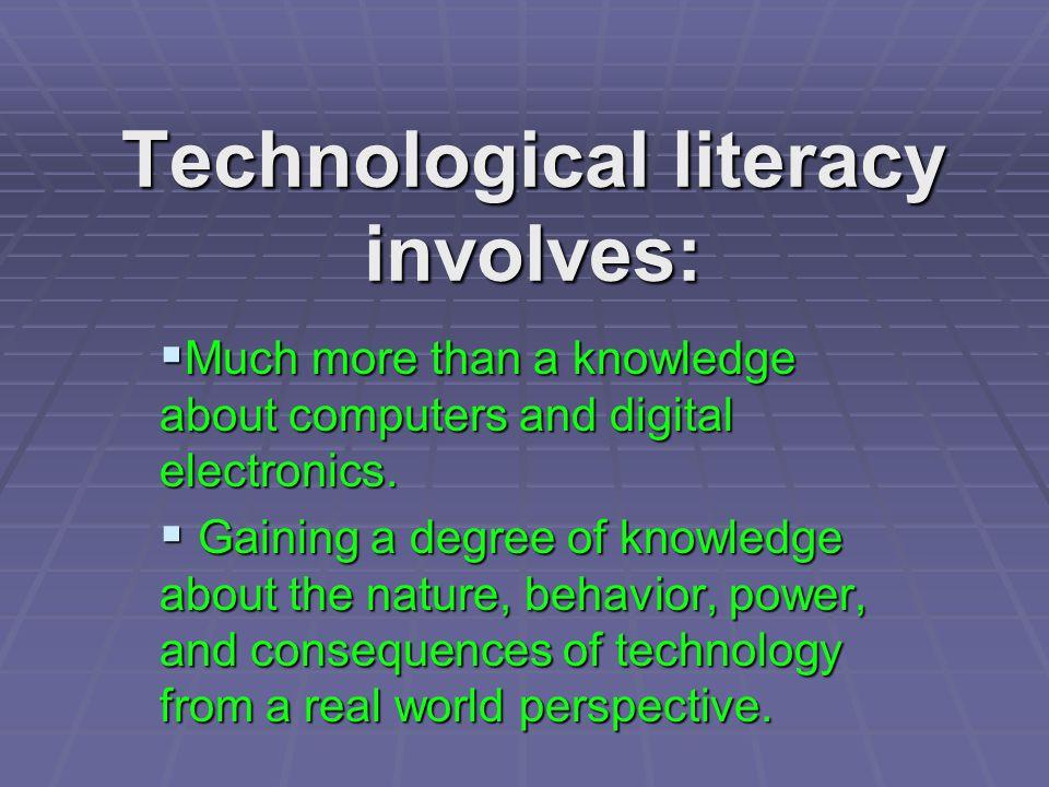 Technological literacy involves: