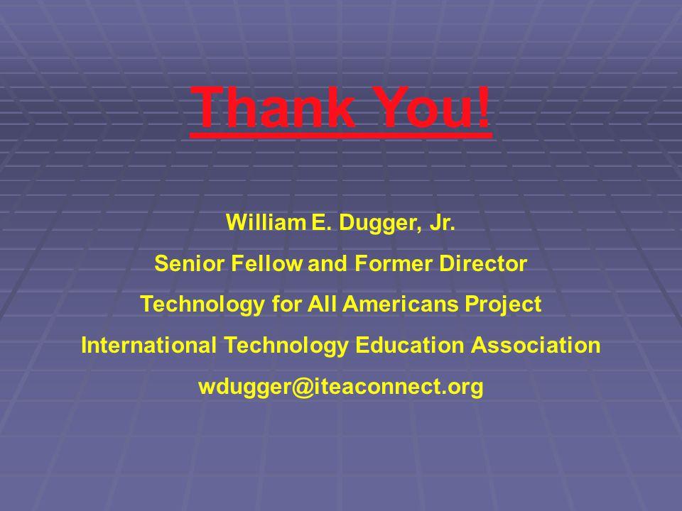 Thank You! William E. Dugger, Jr. Senior Fellow and Former Director