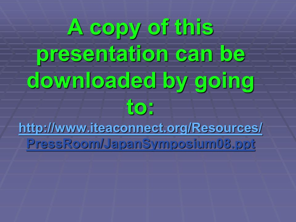 A copy of this presentation can be downloaded by going to: http://www