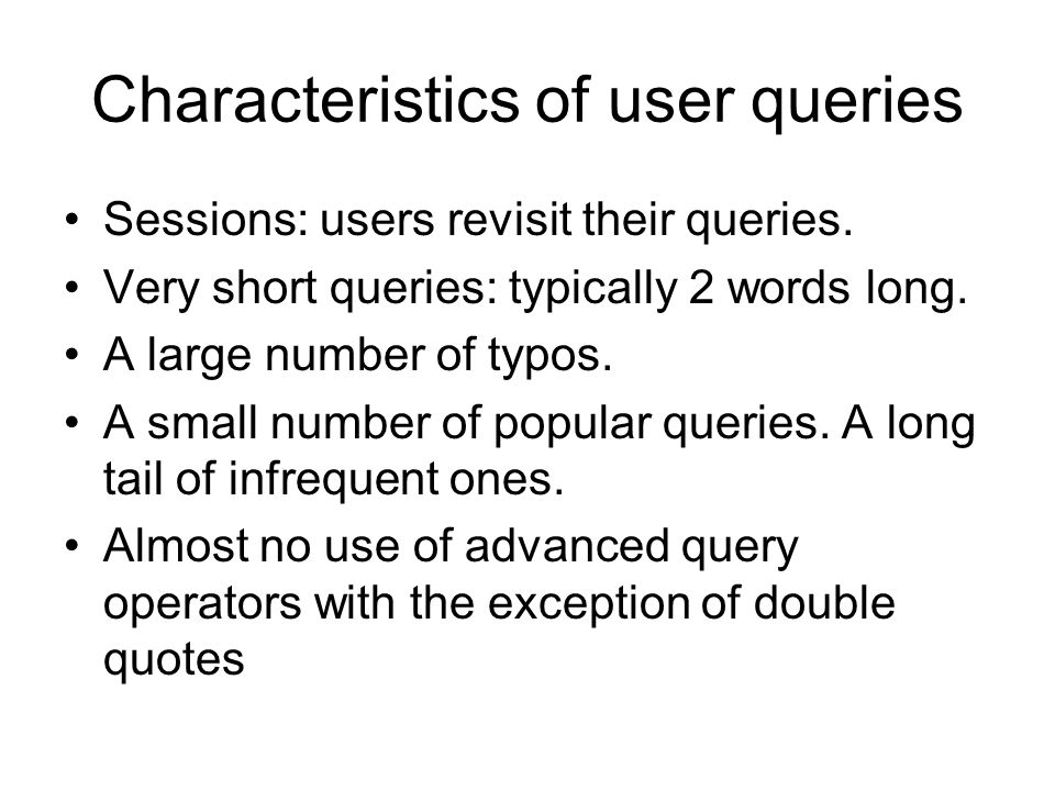 Characteristics of user queries