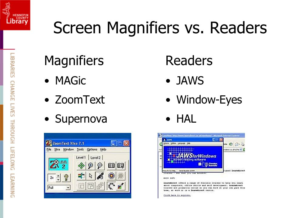 Screen Magnifiers vs. Readers