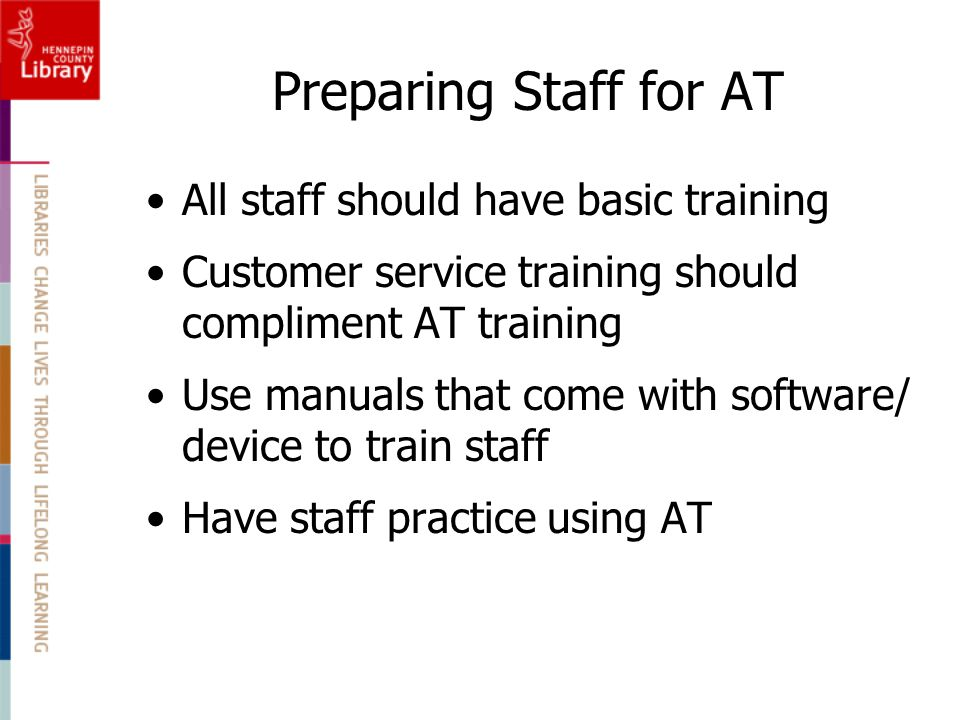 Preparing Staff for AT All staff should have basic training