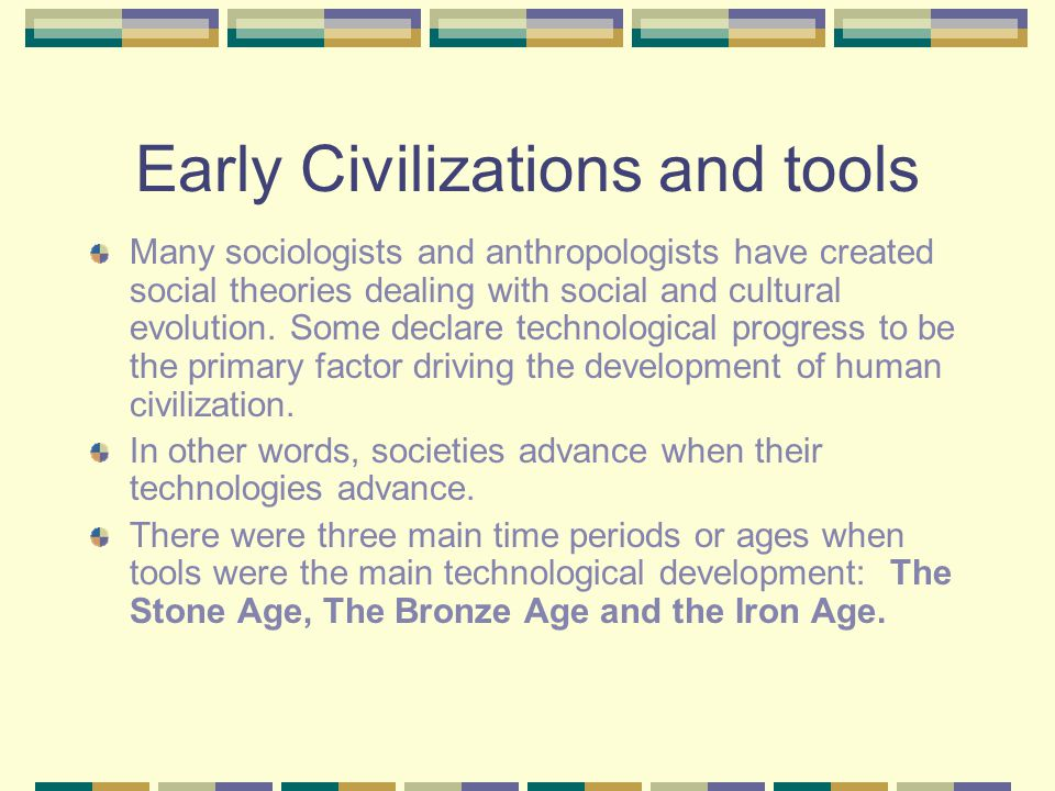 Early Civilizations and tools
