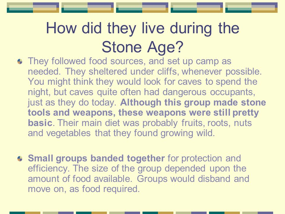 How did they live during the Stone Age