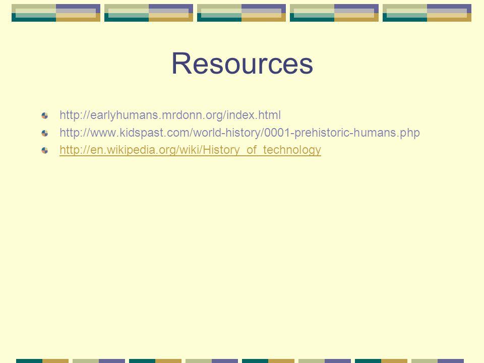 Resources http://earlyhumans.mrdonn.org/index.html