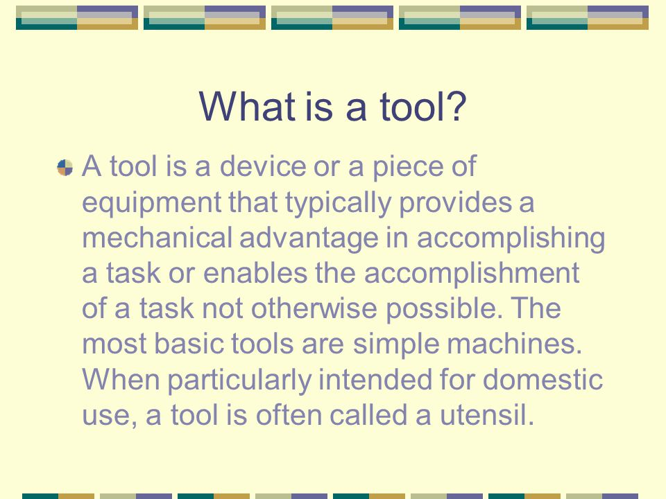 What is a tool
