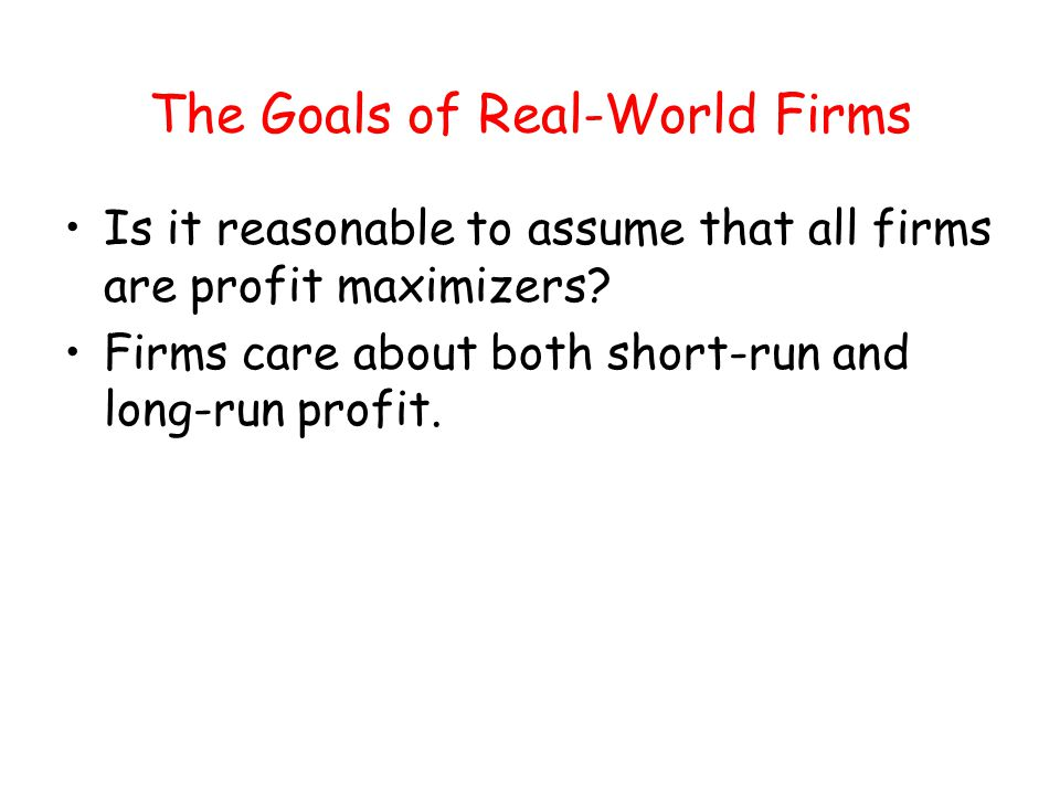 The Goals of Real-World Firms