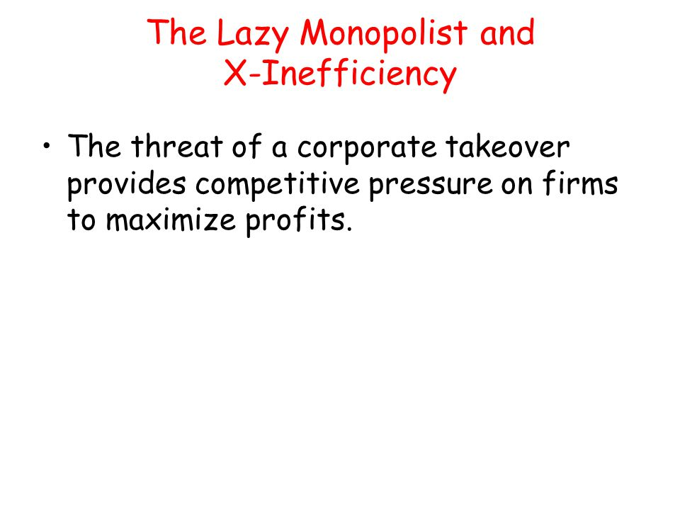 The Lazy Monopolist and X-Inefficiency