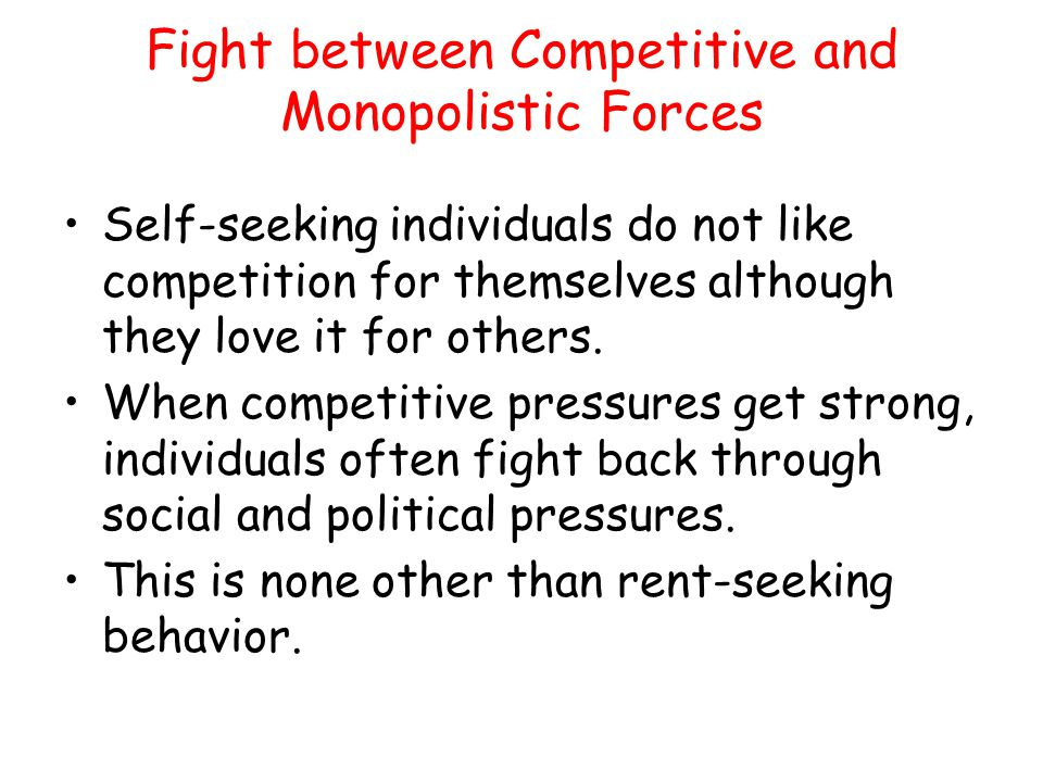 Fight between Competitive and Monopolistic Forces