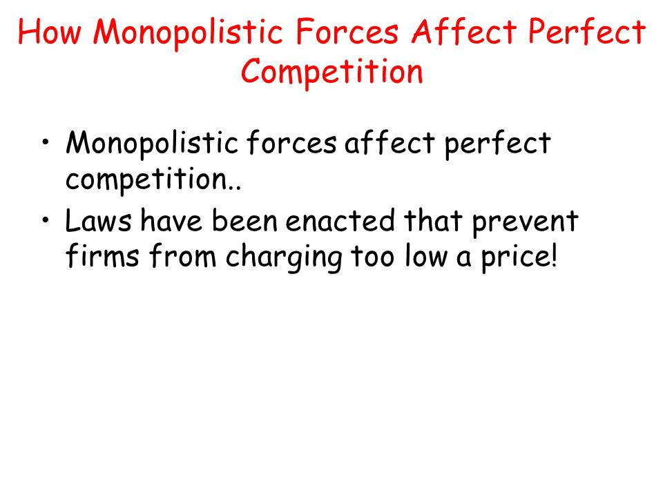 How Monopolistic Forces Affect Perfect Competition