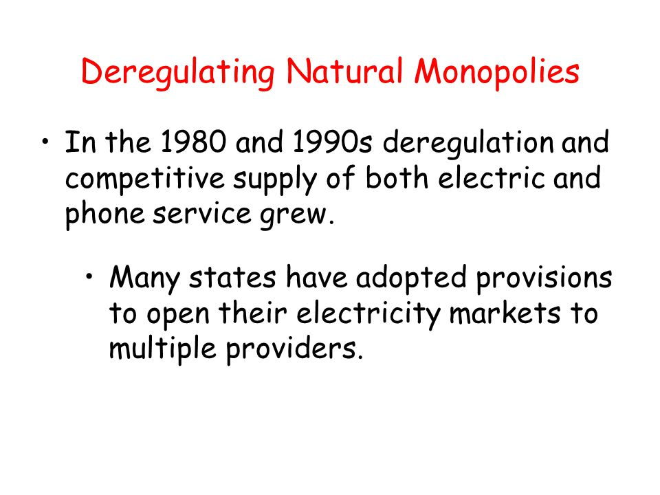 Deregulating Natural Monopolies