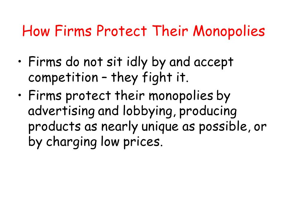 How Firms Protect Their Monopolies