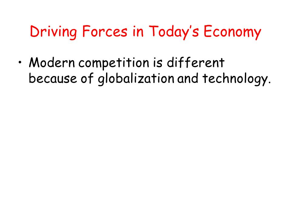 Driving Forces in Today's Economy
