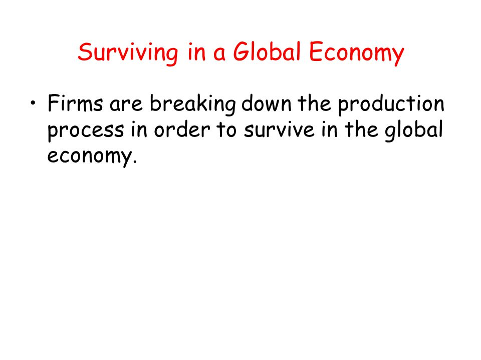 Surviving in a Global Economy