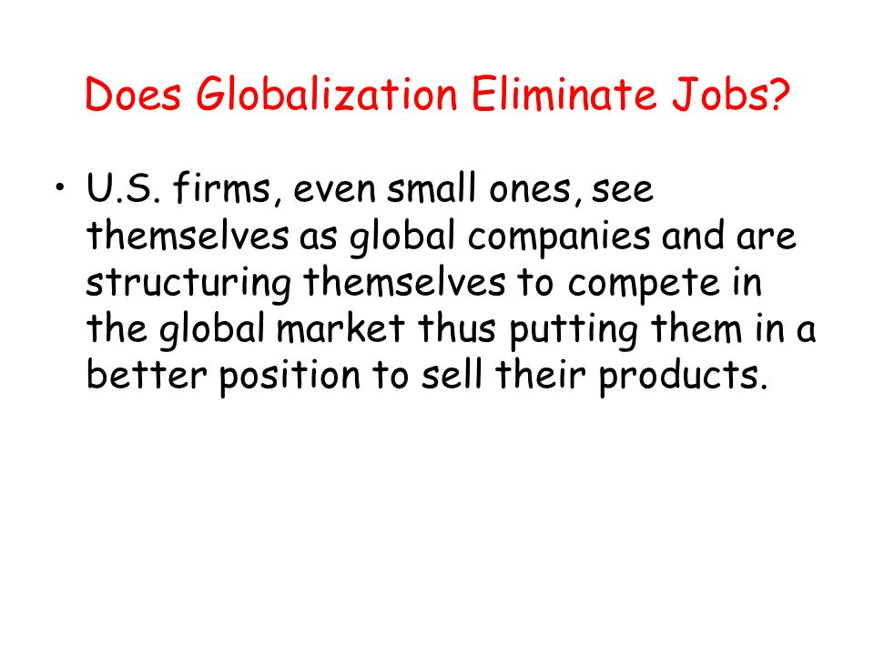Does Globalization Eliminate Jobs