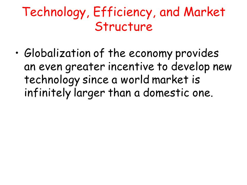 Technology, Efficiency, and Market Structure