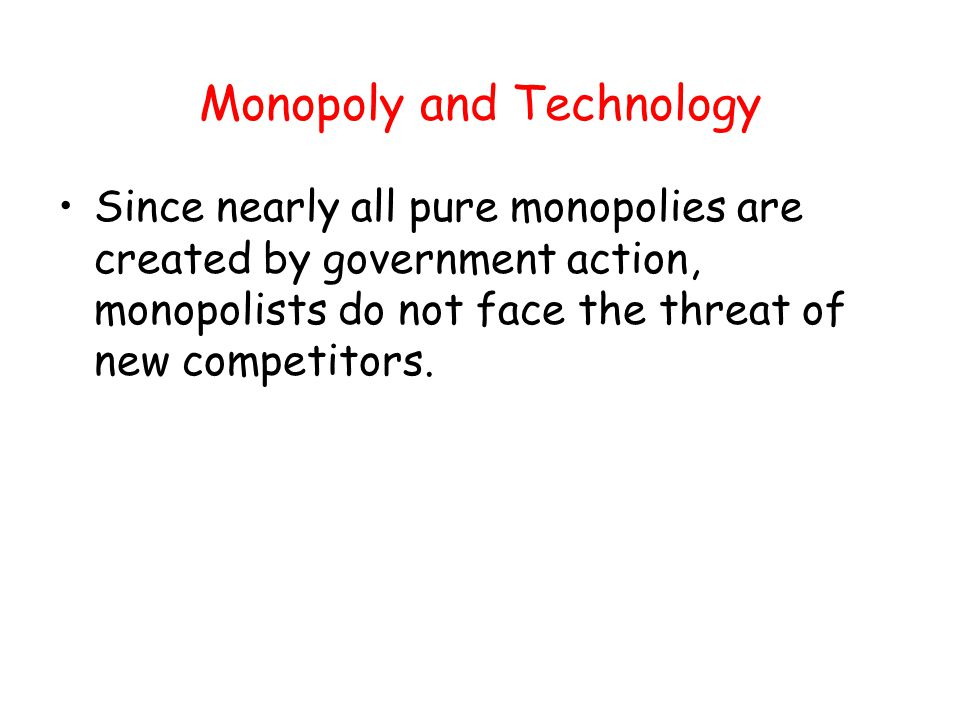 Monopoly and Technology