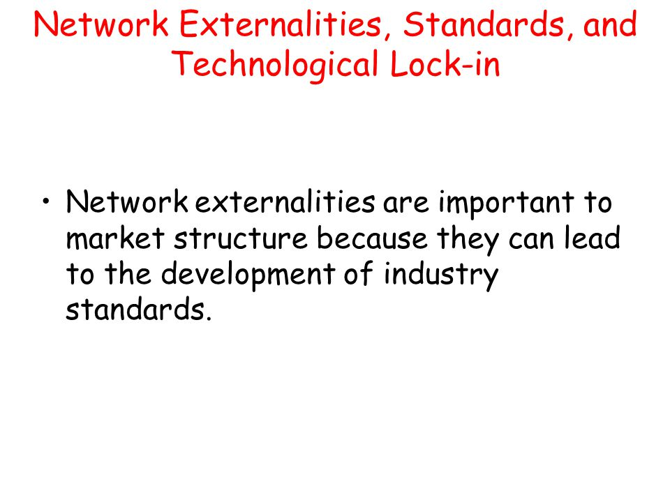 Network Externalities, Standards, and Technological Lock-in
