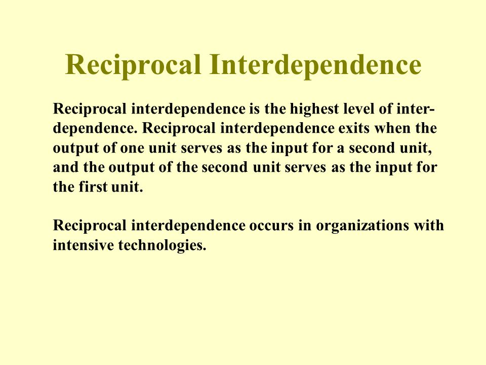 Reciprocal Interdependence