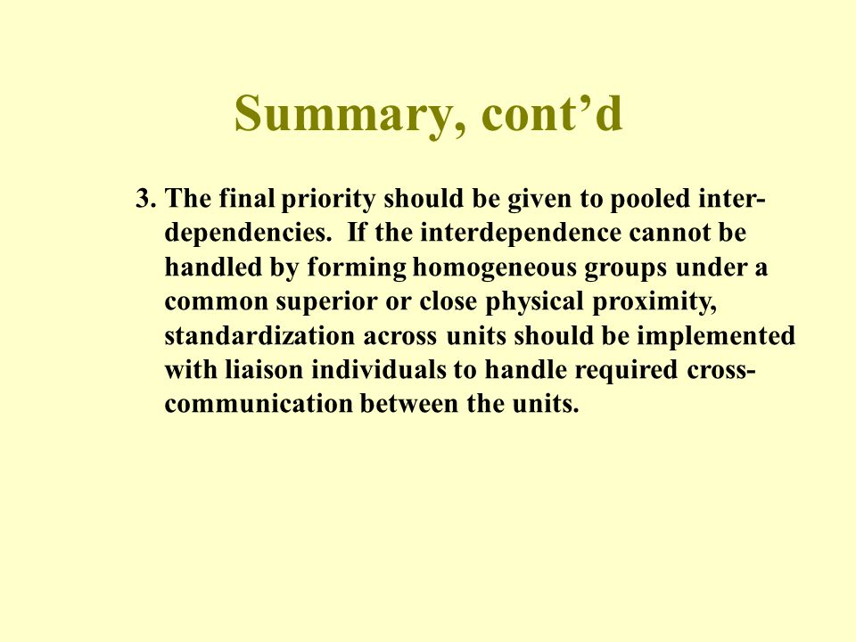 Summary, cont'd 3. The final priority should be given to pooled inter-