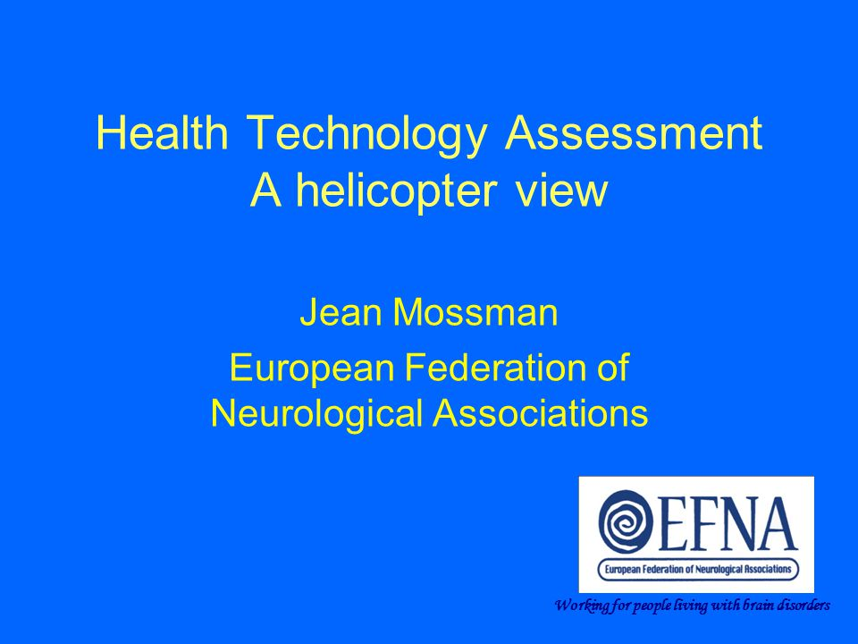 Health Technology Assessment A helicopter view