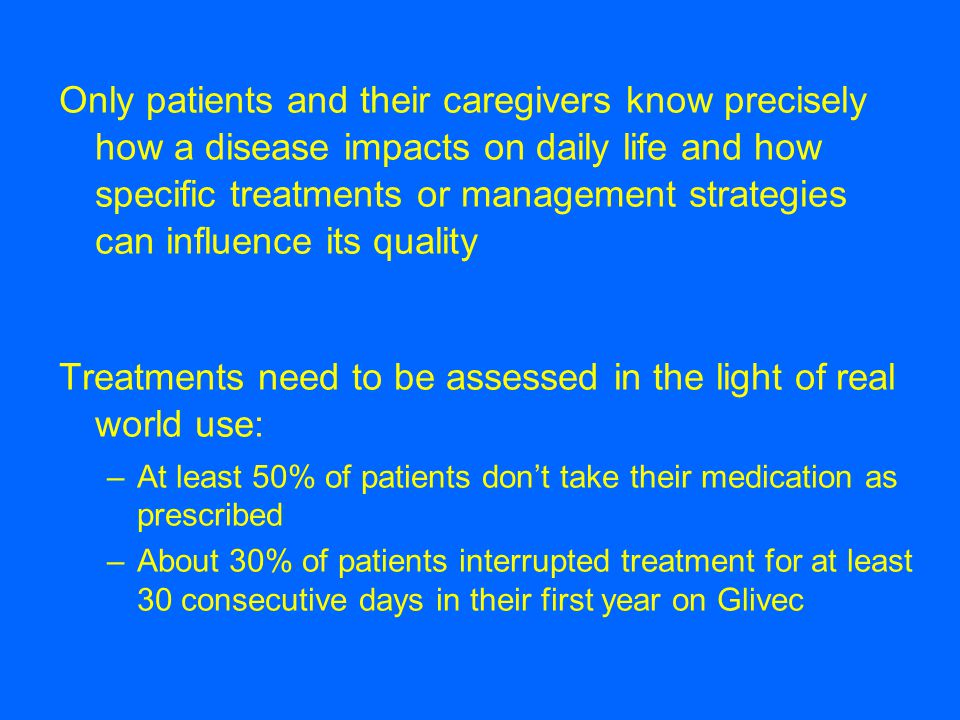 Treatments need to be assessed in the light of real world use: