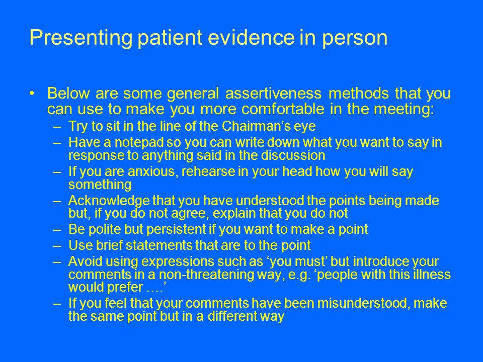 Presenting patient evidence in person