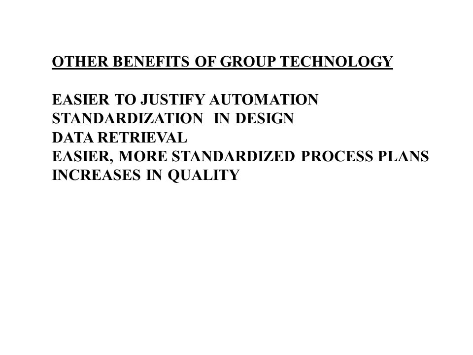 OTHER BENEFITS OF GROUP TECHNOLOGY