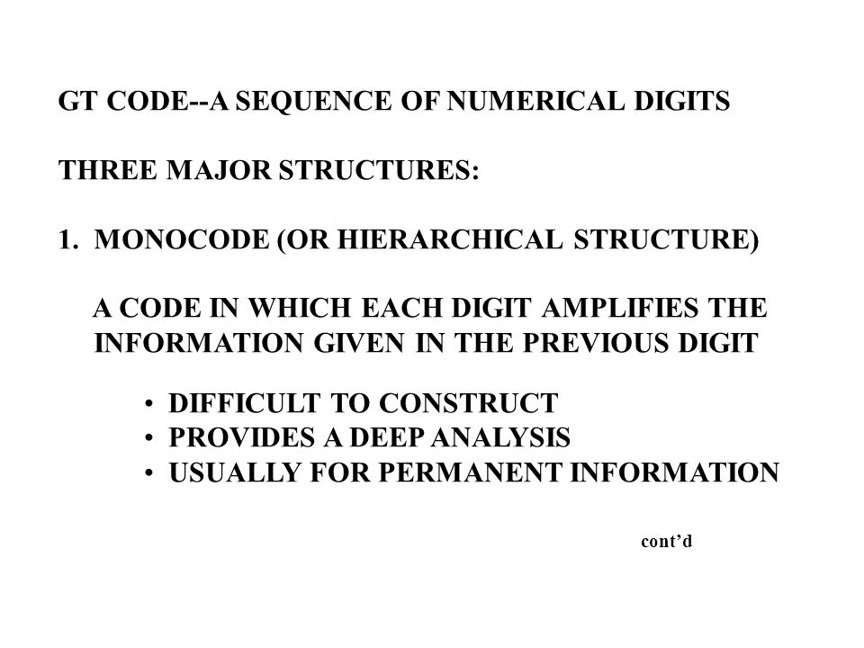 GT CODE--A SEQUENCE OF NUMERICAL DIGITS THREE MAJOR STRUCTURES: