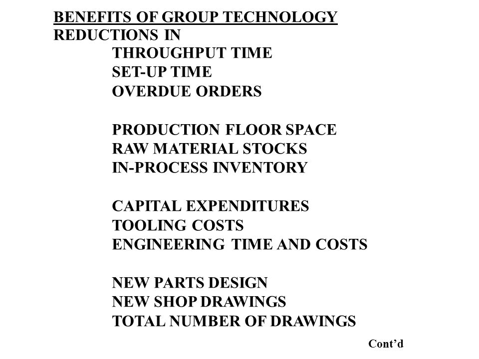 BENEFITS OF GROUP TECHNOLOGY REDUCTIONS IN THROUGHPUT TIME SET-UP TIME