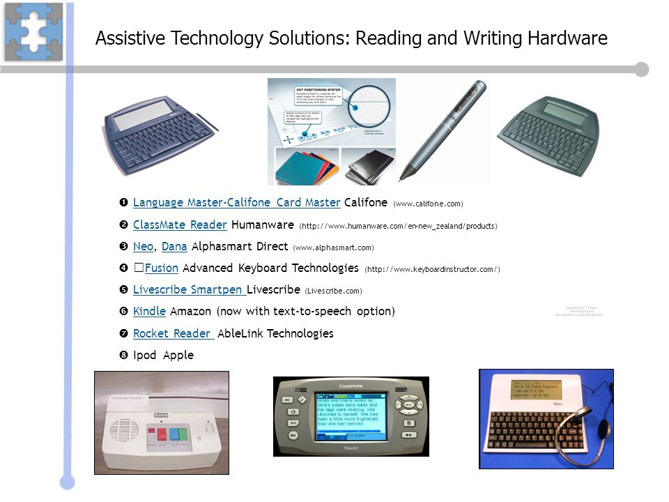 Assistive Technology Solutions: Reading and Writing Hardware
