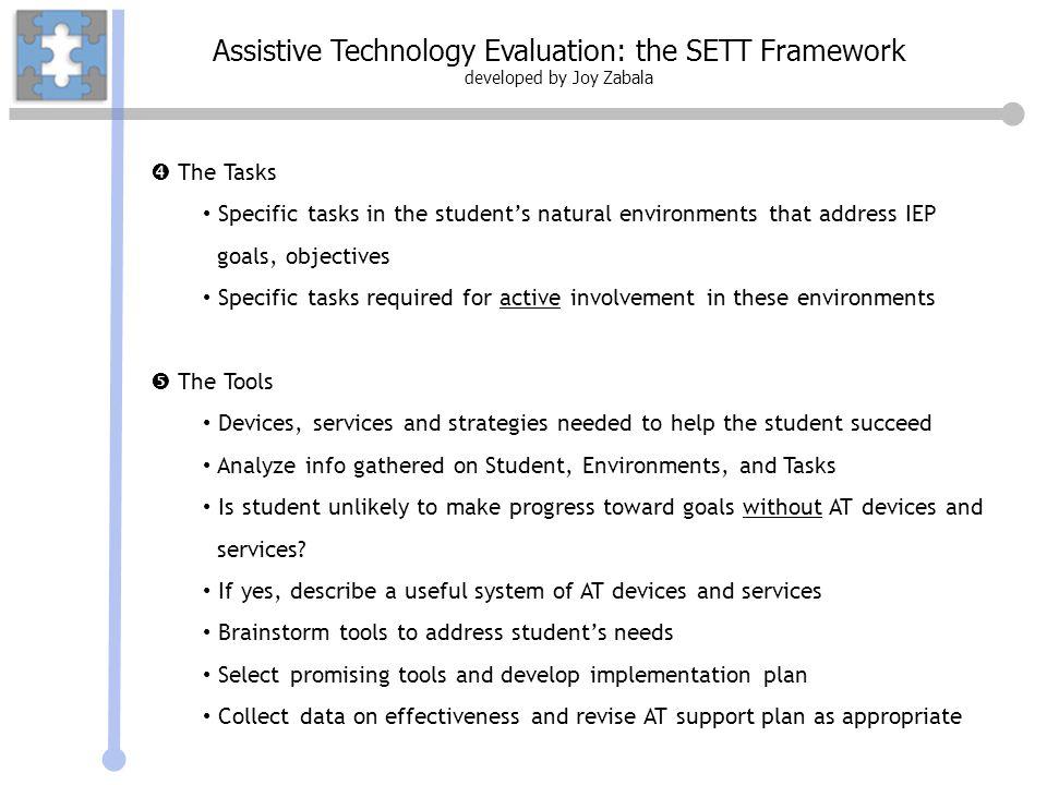 Assistive Technology Evaluation: the SETT Framework developed by Joy Zabala