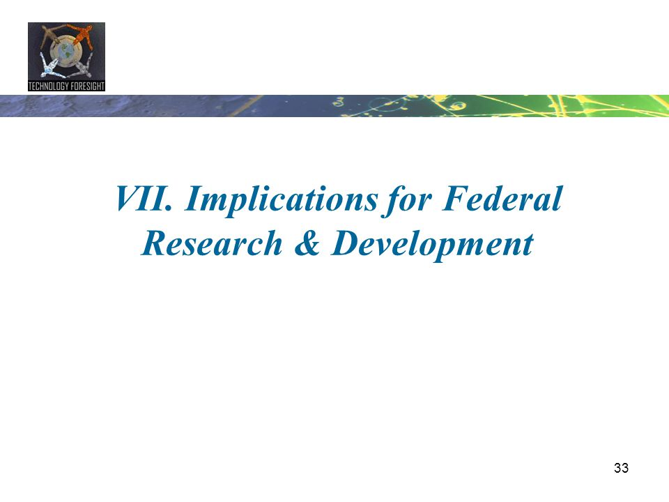 VII. Implications for Federal Research & Development
