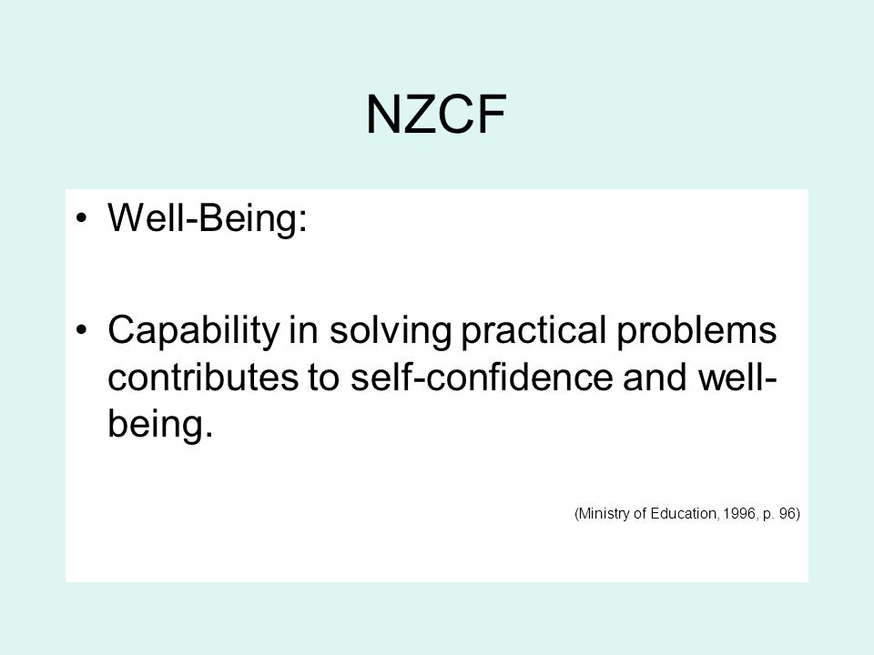 NZCF Well-Being: Capability in solving practical problems contributes to self-confidence and well-being.