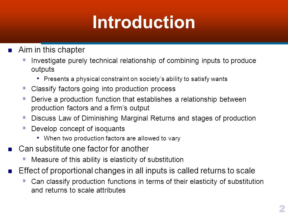 Introduction Aim in this chapter Can substitute one factor for another