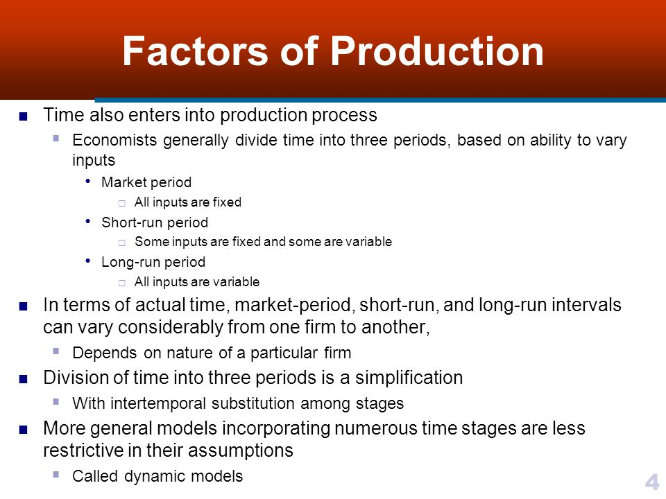 Factors of Production Time also enters into production process
