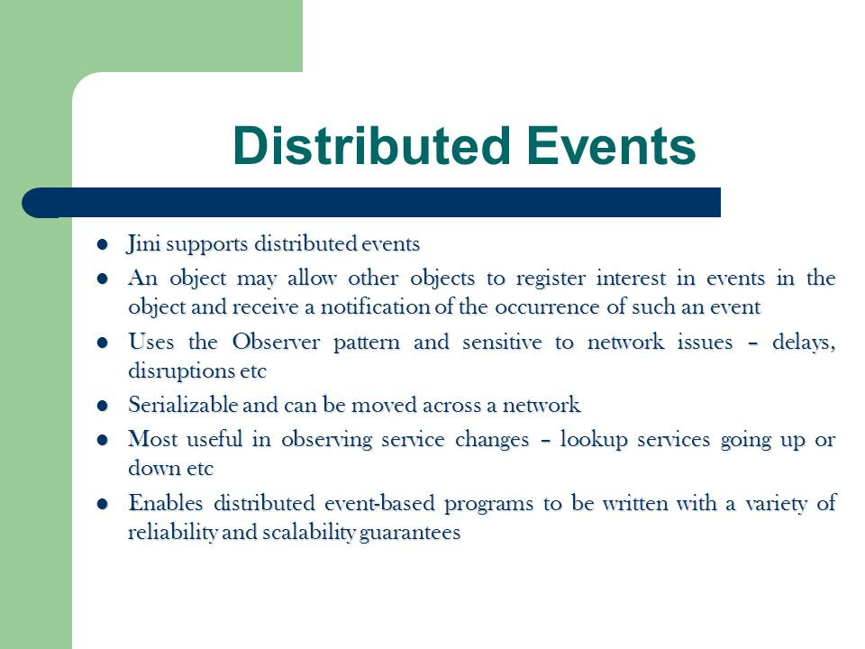 Distributed Events Jini supports distributed events