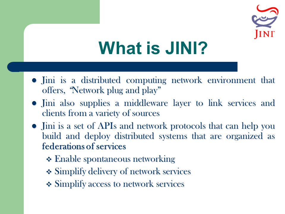 What is JINI Jini is a distributed computing network environment that offers, Network plug and play