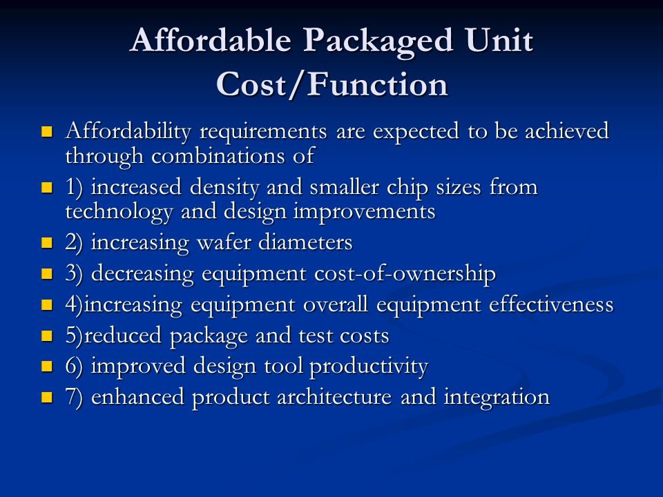 Affordable Packaged Unit Cost/Function