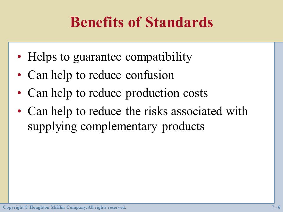 Benefits of Standards Helps to guarantee compatibility