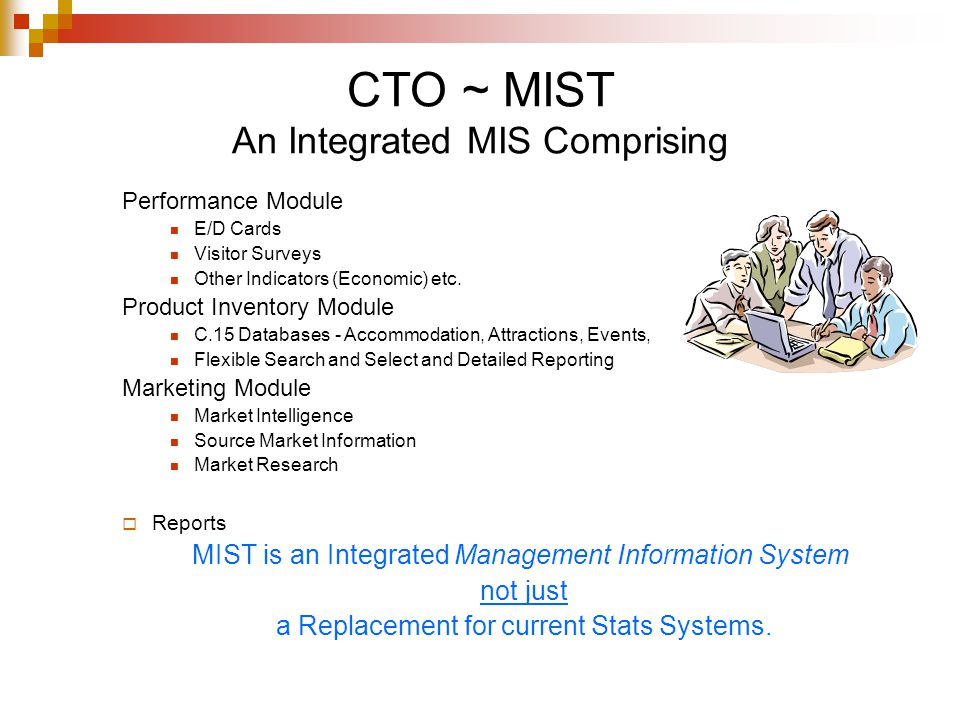 CTO ~ MIST An Integrated MIS Comprising