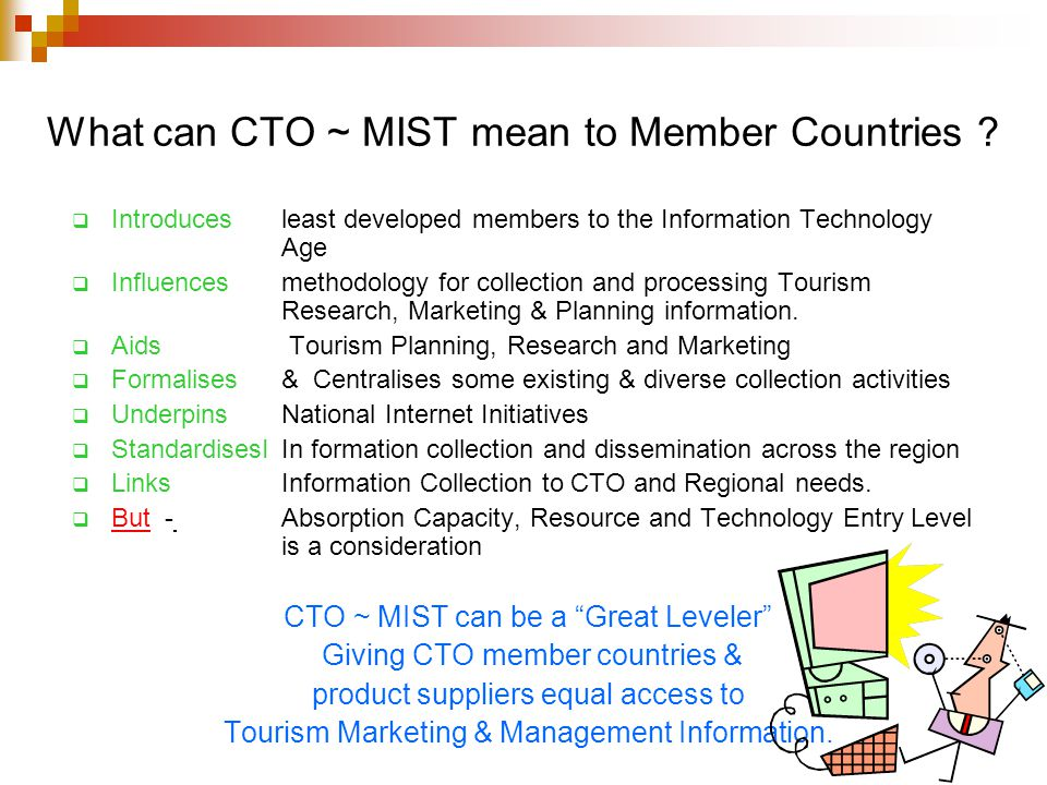 What can CTO ~ MIST mean to Member Countries