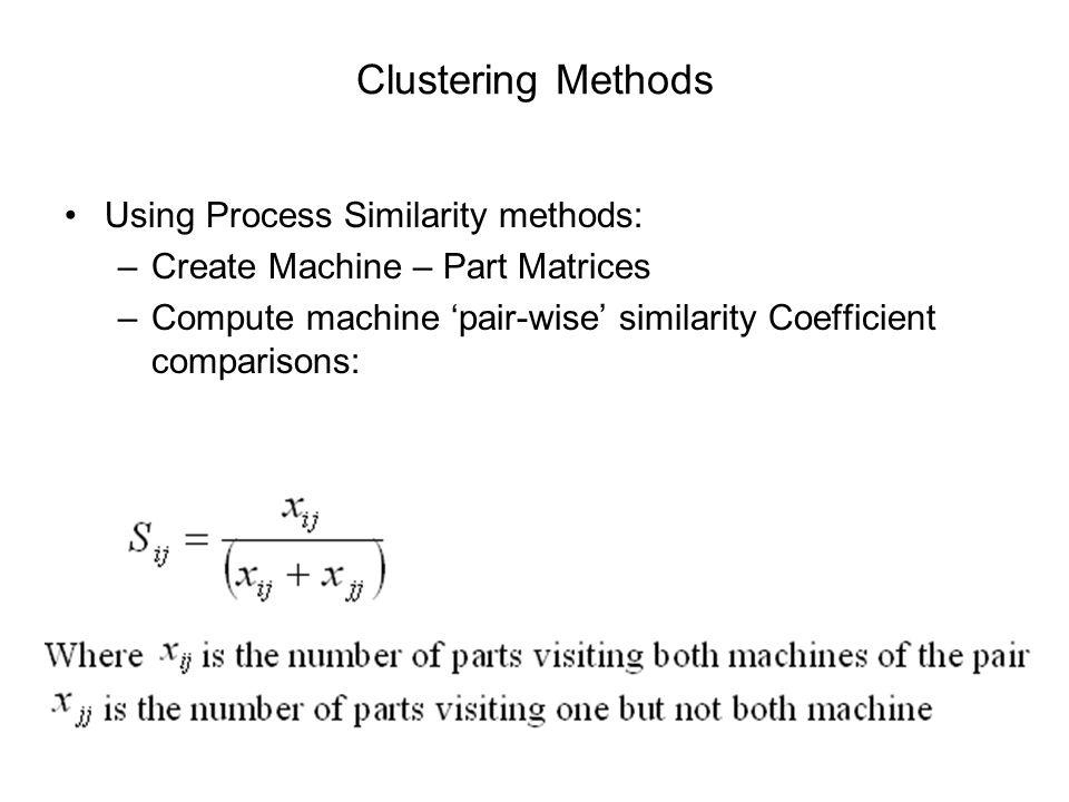 Clustering Methods Using Process Similarity methods: