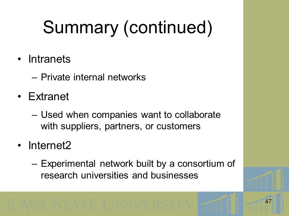 Summary (continued) Intranets Extranet Internet2