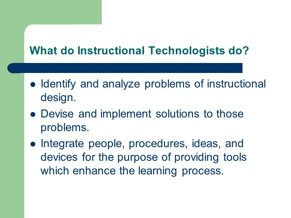 What do Instructional Technologists do