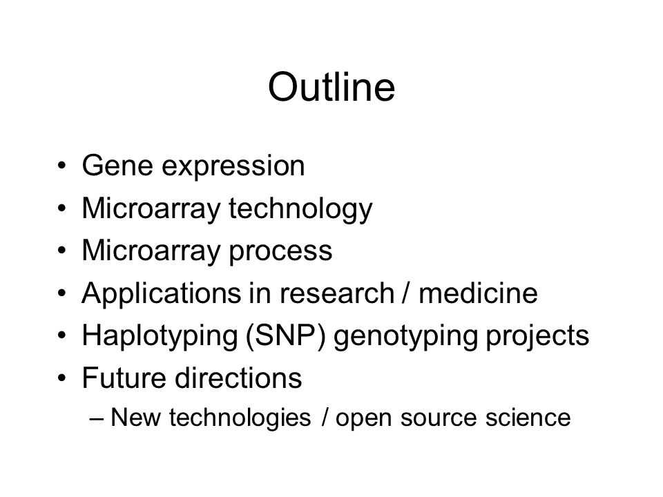 Outline Gene expression Microarray technology Microarray process