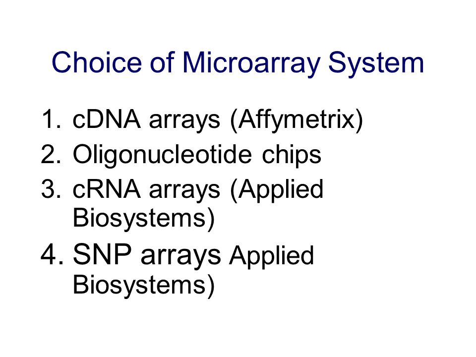 Choice of Microarray System