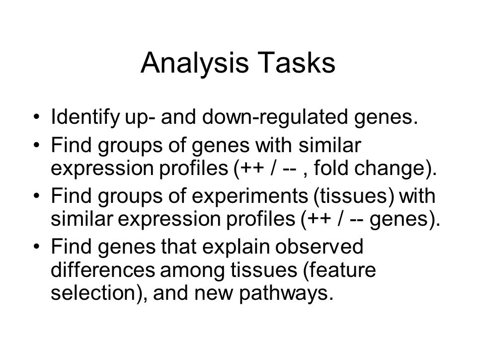 Analysis Tasks Identify up- and down-regulated genes.